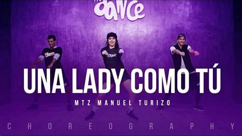 Una Lady Como Tú   MTZ Manuel Turizo   FitDance Life ...