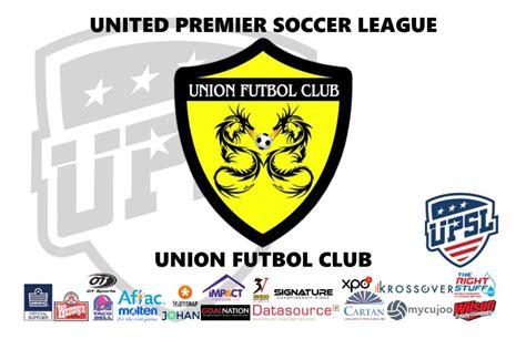 United Premier Soccer League Announces Union Futbol Club ...