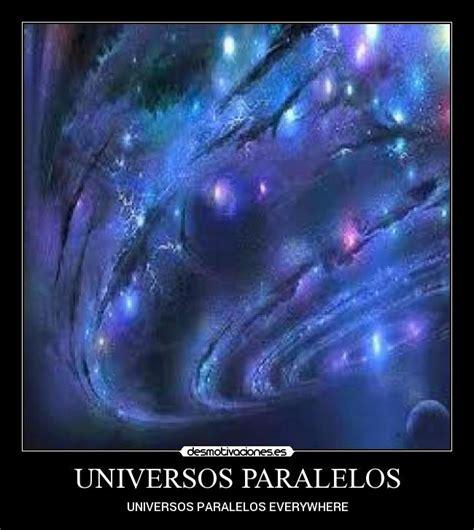 UNIVERSOS PARALELOS | Desmotivaciones