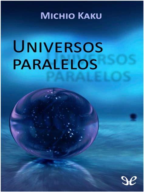 Universos paralelos   Michio Kaku