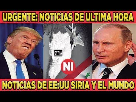 URGENTE: NOTICIAS DE ÚLTIMA HORA NOTICIAS DE EE:UU SIRIA Y ...