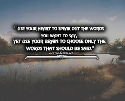 Use your heart to speak out the words you want to say, Yet ...