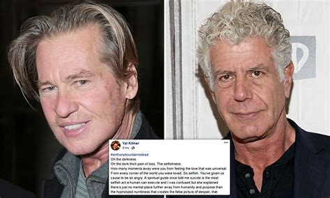 Val Kilmer Anthony Bourdain suicide selfish post leads to ...