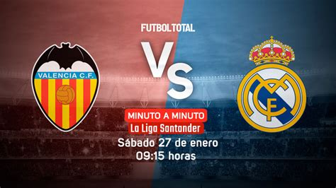 Valencia vs Real Madrid | LaLiga | EN VIVO: Minuto a ...