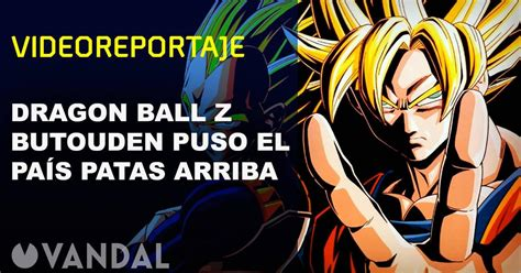 Vandal TV: Dragon Ball Z Butouden puso el país patas ...