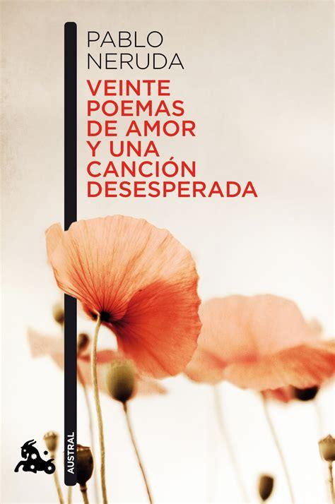 Veinte poemas de amor y una canción desesperada | Planeta ...