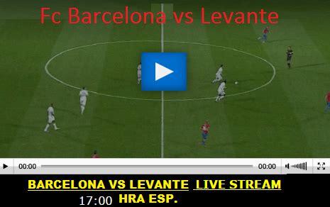 Ver Barcelona vs Levante En Vivo online | Pirlo tv ...