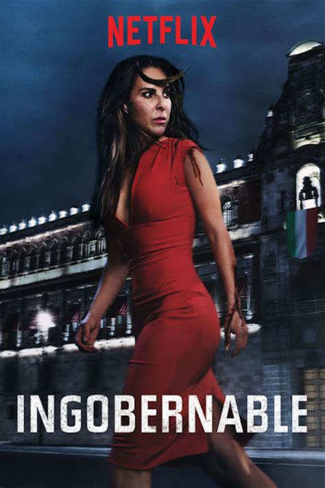 Ver Ingobernable 1x2 Gratis Serie en Español Netflix Mega ...