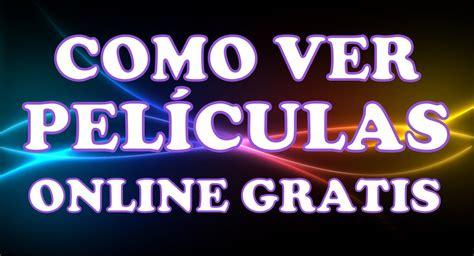 Ver Peliculas Online Gratis Completas Hd 2014 ...