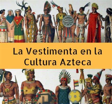 Vestimentas y Ropas en la Cultura Azteca: Resumen y ...