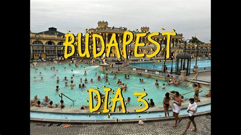 VIAJE A HUNGRIA   Qué ver en BUDAPEST #3 ????️   Baños ...