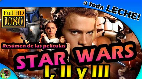 - Videosdelaleche.com - Resumen del Orden Peliculas Star Wars