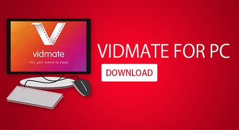 Vidmate For PC Windows 10/8.1/8/7 Free Download Vidmate ...