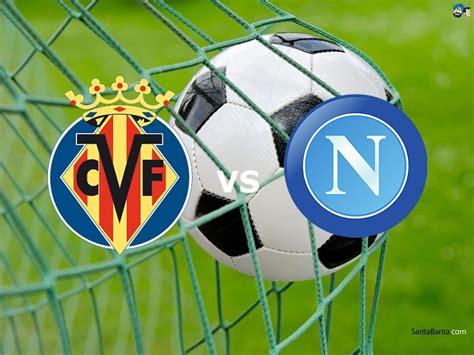 Villarreal Napoli streaming live gratis per vedere in ...