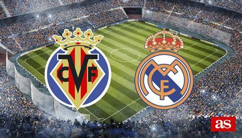 Villarreal vs Real Madrid Spanish Primera División Live stream
