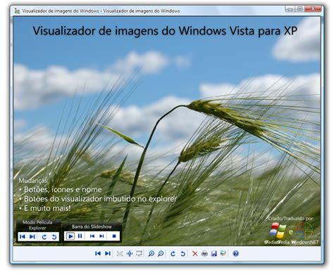 Visualizador de imagens do Vista no seu XP em Português ...