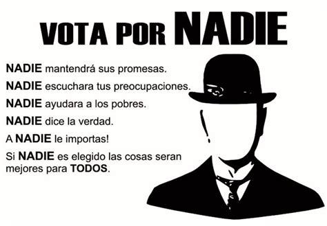 Viva la revolución  A  !!!: Vota por  Nadie !