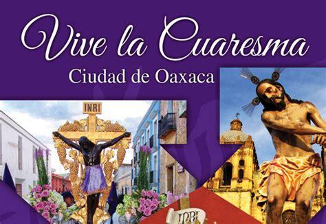 Vive la Cuaresma en la Ciudad de Oaxaca de Juárez | e ...