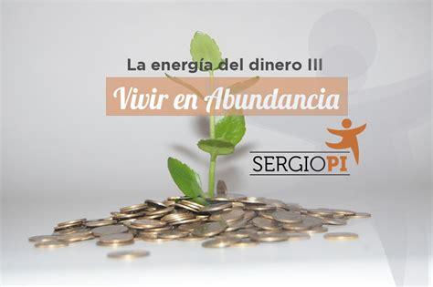 Vivir en abundancia. - La energia del dinero - Sergio Pi Coach