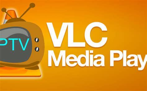 VLC media player – лучший iptv player для Android и Windows