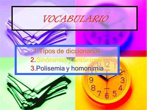 VOCABULARIO 1.Tipos de diccionarios 2.Sinónimos y ...