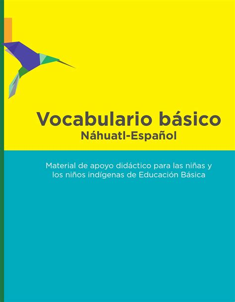 Vocabulario nahuatl web by DGEI INDIGENA   Issuu