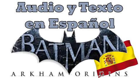 Voces y texto en español Batman Arkham Origins HD - YouTube