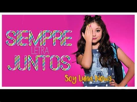 Vote No on : Soy Luna 2 Siempre Juntos Luna letra