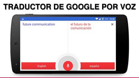 Voz Traducir, Traductor por Voz para Android.   Geeks ...