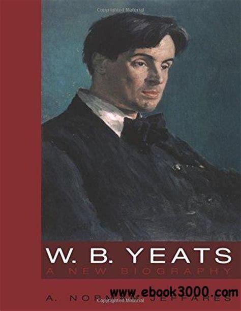 W. B. Yeats: A New Biography   Free eBooks Download