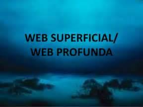 Web superficial y profunda