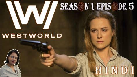 Westworld Season 1 Episode 5 Explained in Hindi   YouTube