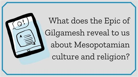 What does the Epic of Gilgamesh reveal to us about ...