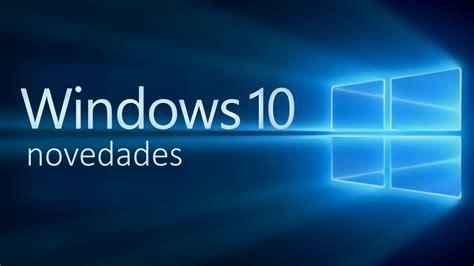 Windows 10: Novedades y Características ¡TOP 10! - YouTube