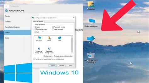 Windows 10 Poner Los Iconos Del Sistema En El Escritorio Y ...