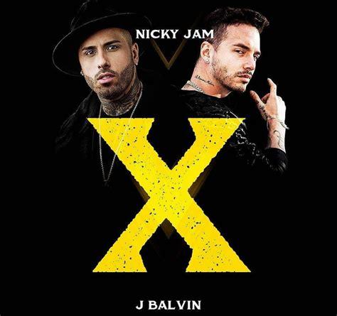X Equis Nicky Jam ft. J-Balvin | Música Actual 2018