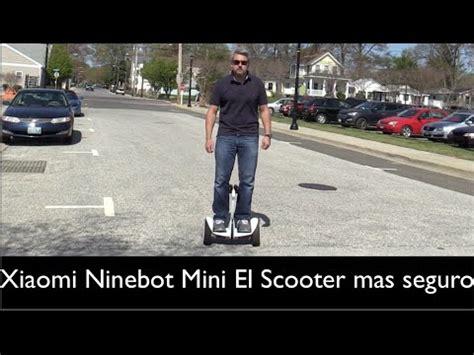 Xiaomi Ninebot Mini el mejor Scooter y mas seguro del ...