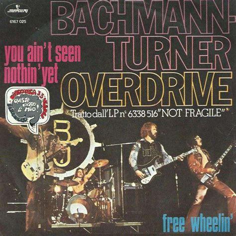 you ain't seen nothing yet / free wheelin' by BACHMAN ...