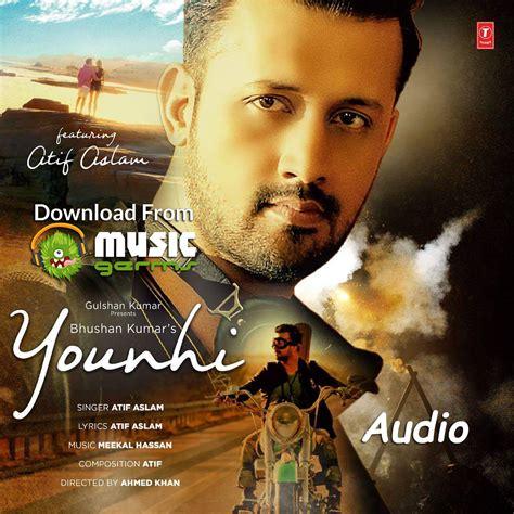 Younhi | Atif Aslam | Listen & Download Mp3 Audio Song ...
