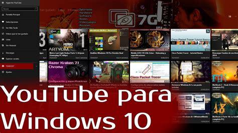 YouTube para Windows 10 La mejor aplicación  Descarga y ...
